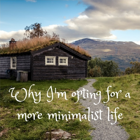 Why I'm opting for a more minimalist life